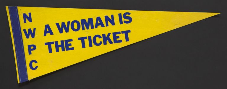 "Yellow NWPC pennant with ""A Woman is the Ticket"""
