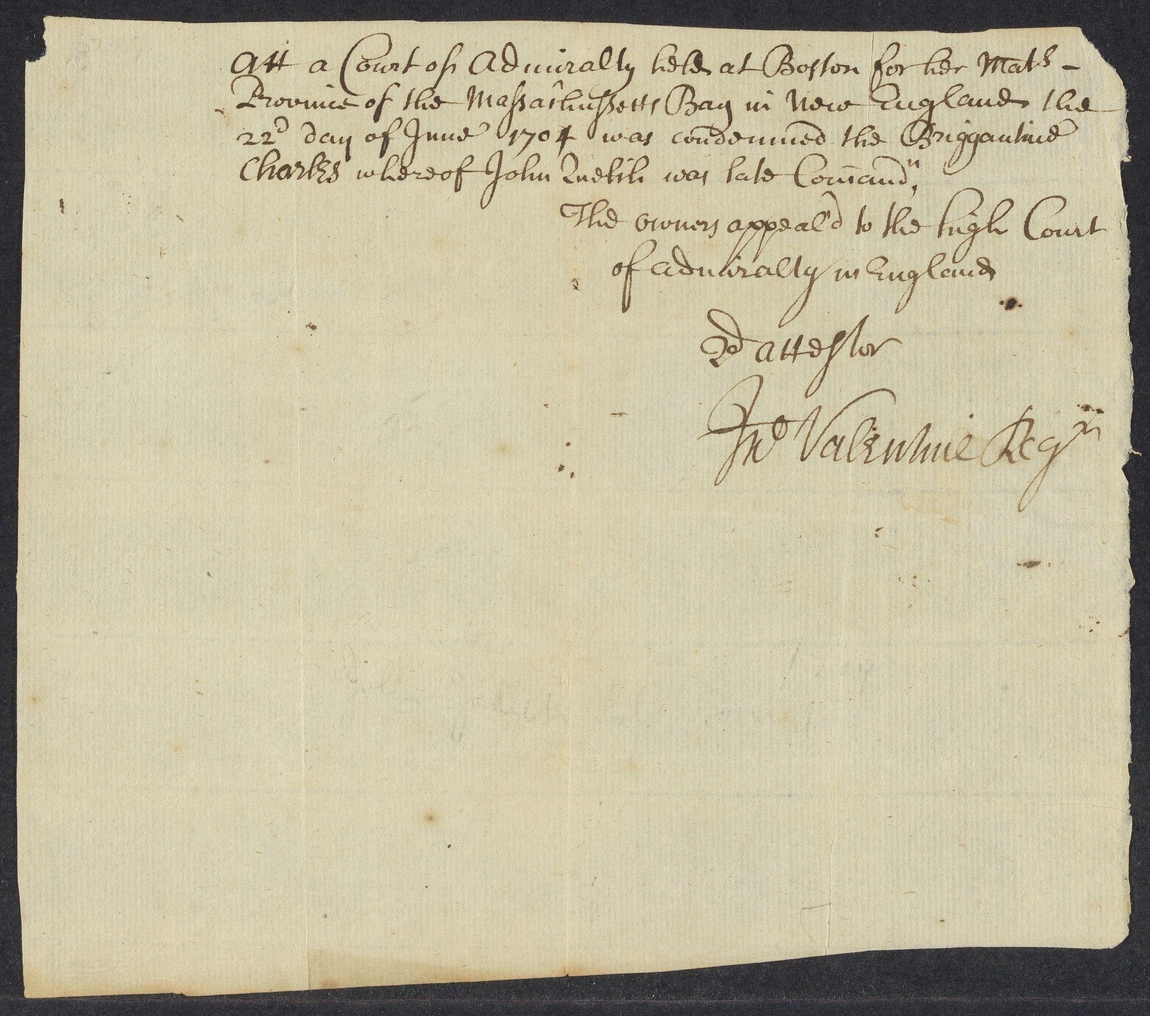 At a court of admiralty held at Boston ... the 22d day of 1704 was condemned the briggantine Charles whereof John Quelch was late commander ... , 1704