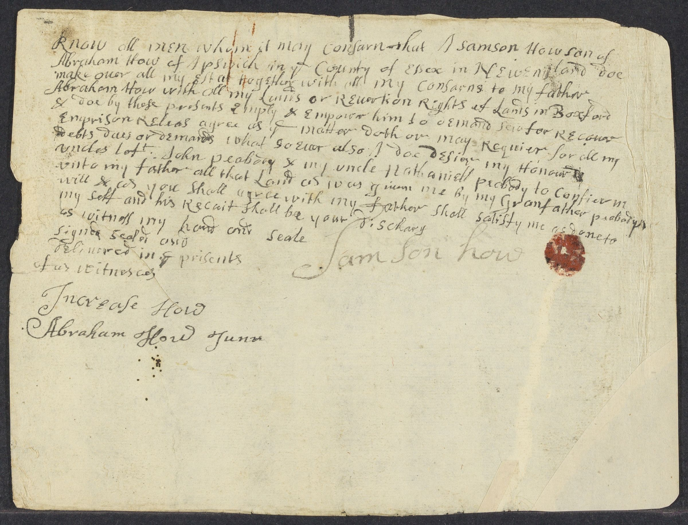 How, Samson. [Contract for transfer of property to Abraham How]. MS.D.s.; [Ipswich, ca. 1700].