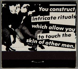 Untitled (You Construct Intricate Rituals Which Allow You To Touch The Skin Of Other Men)
