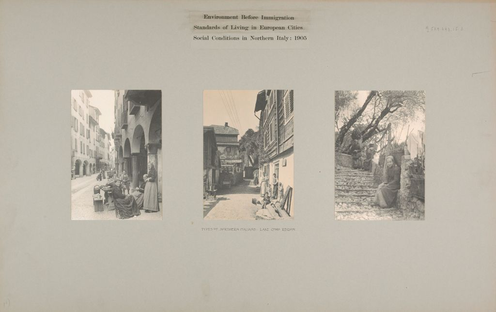 Social Conditions, General: Italy. North Italy. Types Of Italians, Lake Como Region: Environment Before Immigration. Standards Of Living In European Cities. Social Conditions In Northern Italy: 1905: Types Of Northern Italians: Lake Como Region.