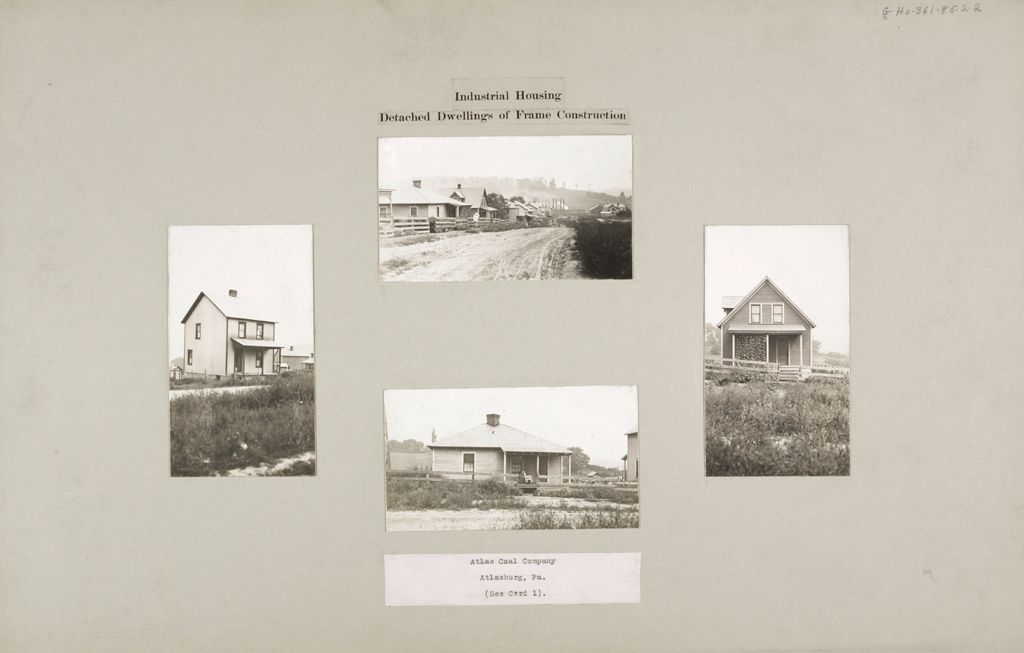 Housing, Industrial: United States. Pennsylvania. Atlasburg: Industrial Housing: Detached Dwellings Of Frame Construction: Atlas Coal Company, Atlasburg, Pa. (See Card 1).