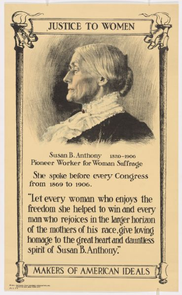 """Poster with portrait of Susan B. Anthony. """"Pioneer Worker for Woman Suffrage..."""""""