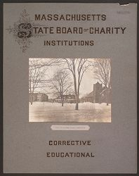 Crime, Children, Reform Schools: United States. Massachusetts. Lancaster. State Industrial School for Girls: Massachusetts State Board of Charity Institutions. State Industrial School, Lancaster. Corrective Educational..   Social Museum Collection