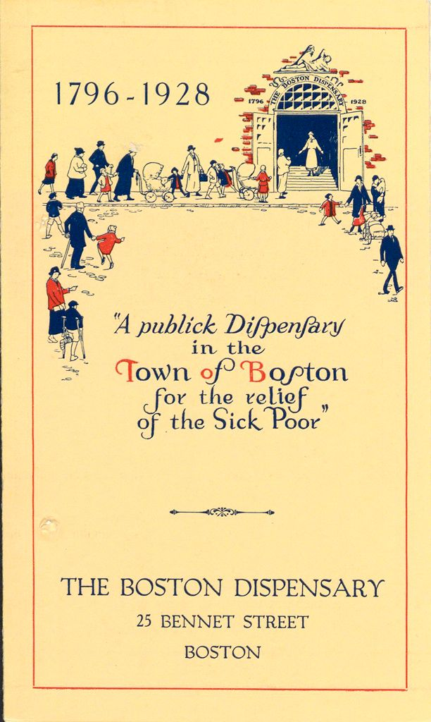 Charity, Organizations: United States. Massachusetts. Boston. Publicity For Social Work. Leaflets & Folders: The Boston Dispensary: A Publick Dispensary In The Town Of Boston For The Relief Of The Sick Poor 1796-1928