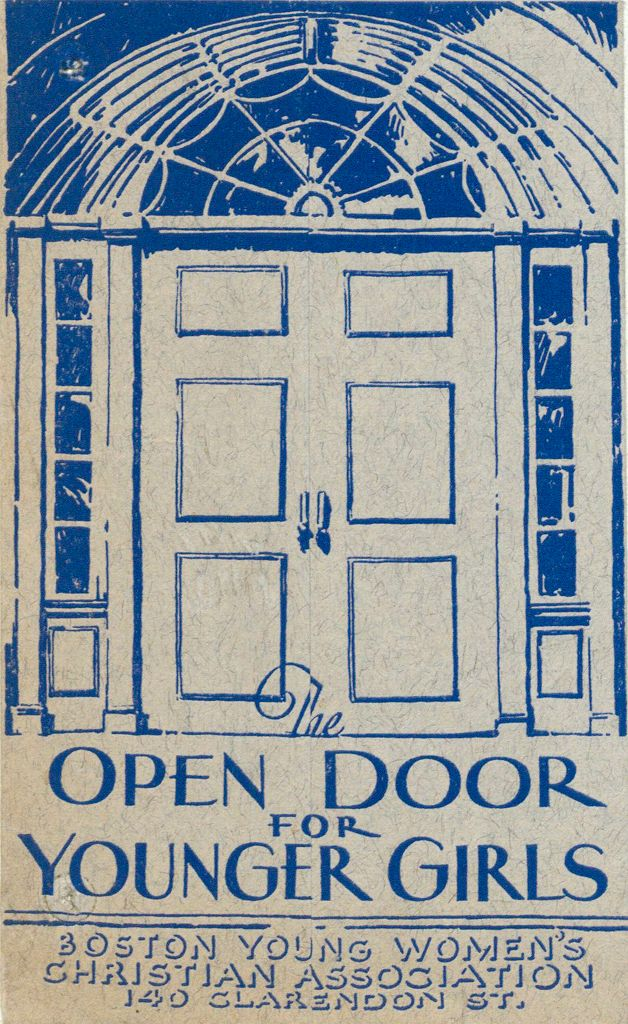Charity, Organizations: United States. Massachusetts. Boston. Publicity For Social Work. Leaflets & Folders: The Open Door For Younger Girls: Boston Young Women's Christian Association