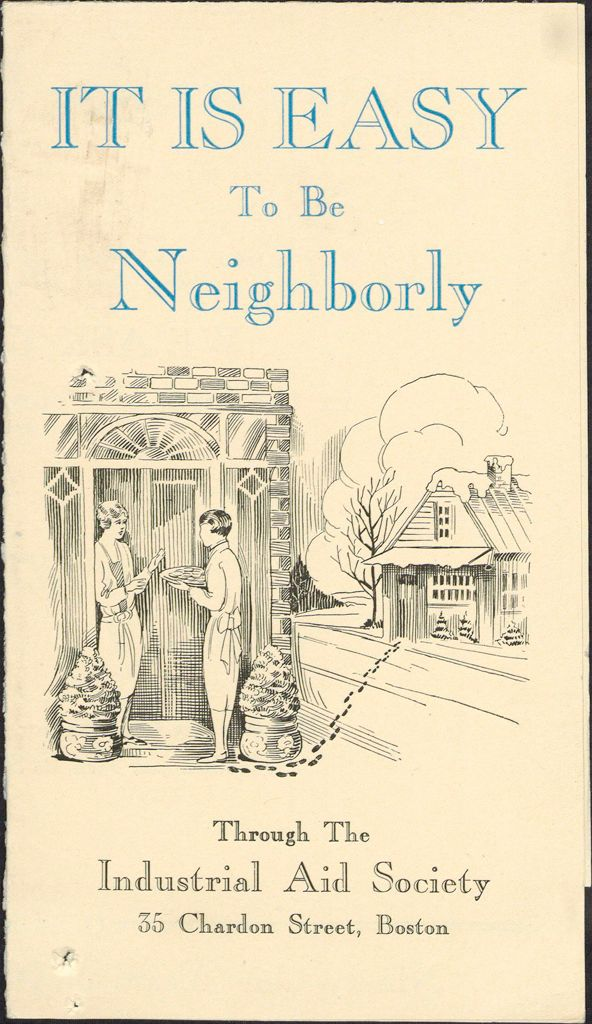 Charity, Organizations: United States. Massachusetts. Boston. Publicity For Social Work. Leaflets & Folders: It Is Easy To Be Neighborly Through The Industrial Aid Society