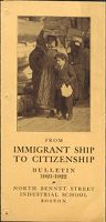 Charity, Organizations: United States. Massachusetts. Boston. Publicity For Social Work. Leaflets & Folders: From Immigrant Ship To Citizenship: North Bennet Street Industrial School