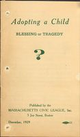 Charity, Organizations: United States. Massachusetts. Boston. Publicity For Social Work: Booklets: Adopting A Child: Blessing Or Tragedy?: Massachusetts Civic League, Inc.