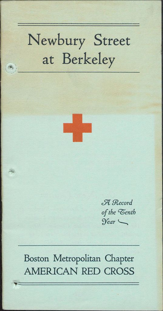 Charity, Organizations: United States. Massachusetts. Boston. Publicity For Social Work: Booklets: Boston Metropolitan Chapter American Red Cross: A Record Of The Tenth Year