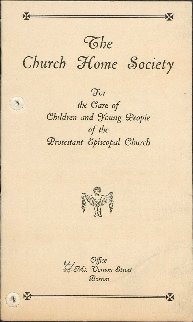 Charity, Organizations: United States. Massachusetts. Boston. Publicity For Social Work: Booklets: The Church Home Society For The Care Of Children And Young People Of The Protestant Episcopal Church