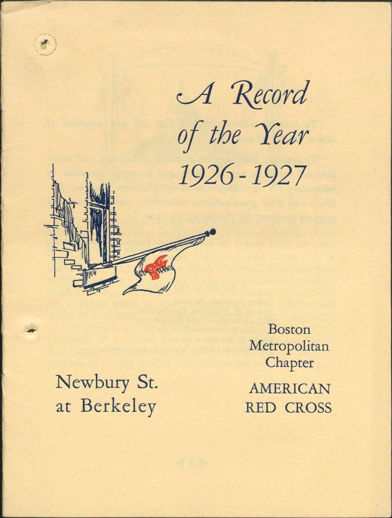 Charity, Organizations: United States. Massachusetts. Boston. Publicity For Social Work: Booklets: Boston Metropolitan Chapter American Red Cross: A Record Of The Year 1926-1927