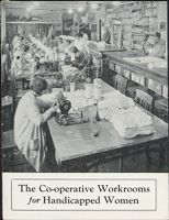 Charity, Organizations: United States. Massachusetts. Boston. Publicity For Social Work: Booklets: The Co-Operative Workrooms For Handicapped Women