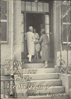 Charity, Organizations: United States. Massachusetts. Boston. Publicity For Social Work: Booklets: Where Friendless Girls Are Welcome: Boston's Protective Agency: Welcome House --- Protective Committee Of The Florence Crittenton League