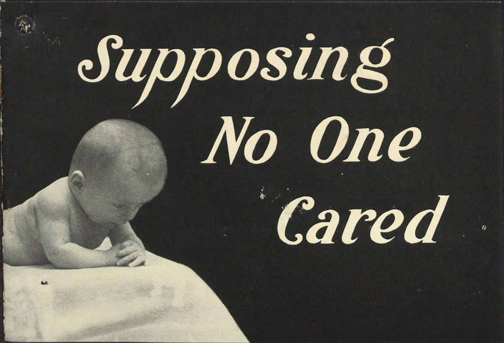 Charity, Organizations: United States. Massachusetts. Boston. Publicity For Social Work: Booklets: Supposing No One Cared: Florence Crittenton League Of Compassion, Inc.