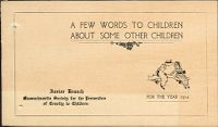 Charity, Organizations: United States. Massachusetts. Boston. Publicity For Social Work: Booklets: A Few Words To Children About Some Other Children: Junior Division Massachusetts Society For The Prevention Of Cruelty To Children