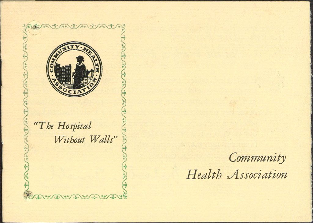 Charity, Organizations: United States. Massachusetts. Boston. Publicity For Social Work: Booklets: The Hospital Without Walls: Community Health Association