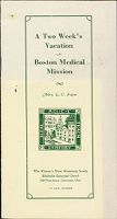 Charity, Organizations: United States. Massachusetts. Boston. Publicity For Social Work: Booklets: A Two Week's Vacation At Boston Medical Mission: The Woman's Home Missionary Society. Methodist Episcopal Church