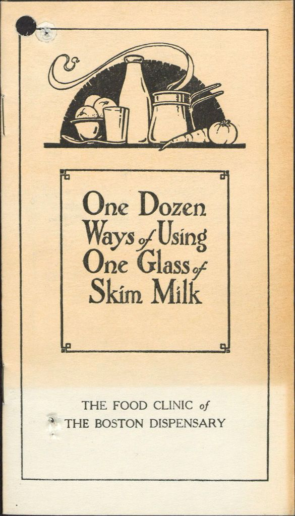 Charity, Organizations: United States. Massachusetts. Boston. Publicity For Social Work: Booklets: One Dozen Ways Of Using One Glass Of Skim Milk: The Food Clinic Of The Boston Dispensary