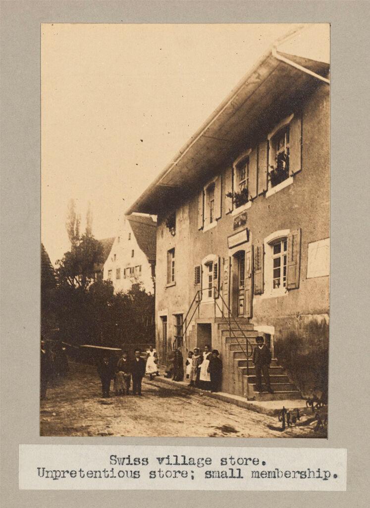 Industrial Problems, Coöperation: Switzerland. Village Store: Coöperative Societies, Switzerland: Swiss Village Store. Unpretentious Store; Small Membership.