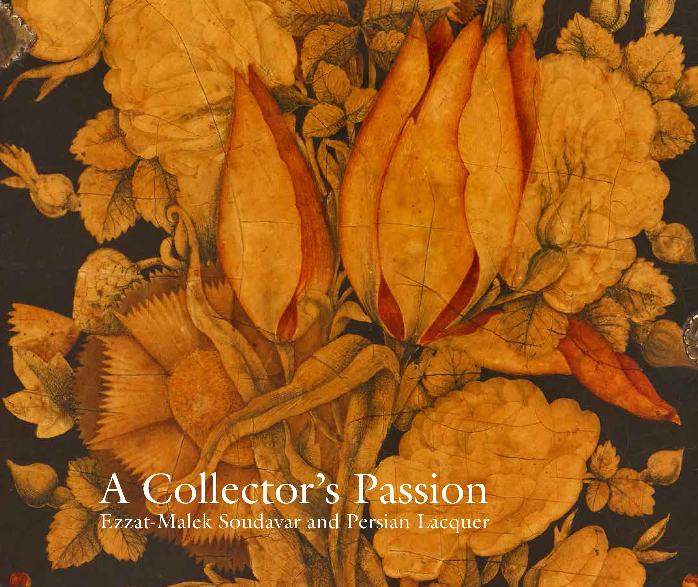 A Collector's Passion: Ezzat-Malek Soudavar and Persian Lacquer