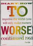 Diary: How To Improve the World (You Will Only Make Matters Worse) continued 1968