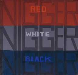 Black Light Series #8: Red White Black Nigger